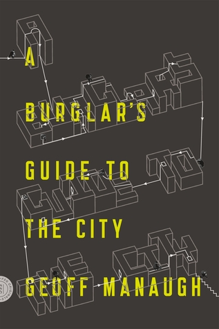 A könyv borítója (Geoff Manaugh – A Burglar's Guide to the City)